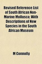 Revised Reference List of South African Non-Marine Mollusca; With Descriptions of New Species in the South African Museum af M. Connolly
