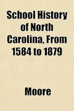 School History of North Carolina, from 1584 to 1879