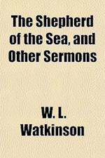 The Shepherd of the Sea, and Other Sermons af W. L. Watkinson