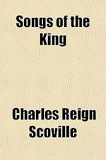 Songs of the King af Charles Reign Scoville