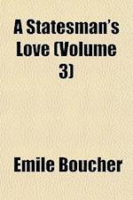 A Statesman's Love (Volume 3) af Emile Boucher