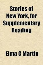 Stories of New York, for Supplementary Reading af Elma G. Martin