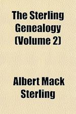 The Sterling Genealogy (Volume 2) af Albert Mack Sterling