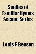 Studies of Familiar Hymns Second Series af Louis F. Benson