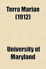 Terra Mariae (1912) af University Of Maryland