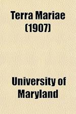 Terra Mariae (1907) af University Of Maryland