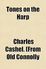 Tones on the Harp af Charles Cashel Connolly