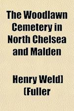 The Woodlawn Cemetery in North Chelsea and Malden