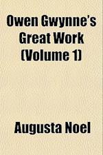 Owen Gwynne's Great Work (Volume 1) af Augusta Noel