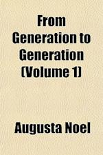 From Generation to Generation (Volume 1) af Augusta Noel
