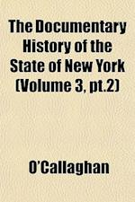 The Documentary History of the State of New York (Volume 3, PT.2) af O'callaghan