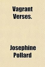 Vagrant Verses. af Josephine Pollard