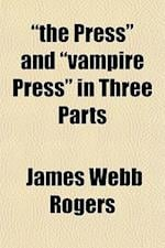 """The Press"" and ""Vampire Press"" in Three Parts af James Webb Rogers"