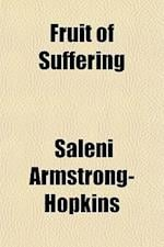 Fruit of Suffering af Saleni Armstrong-Hopkins