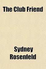 The Club Friend af Sydney Rosenfeld