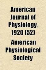 American Journal of Physiology, 1920 (52) af American Physiological Society