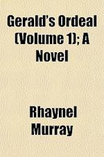Gerald's Ordeal (Volume 1); A Novel af Rhaynel Murray
