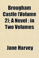 Brougham Castle (Volume 2); A Novel af Jane Harvey