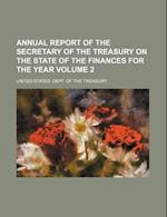 Annual Report of the Secretary of the Treasury on the State of the Finances for the Year Volume 2