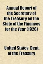 Annual Report of the Secretary of the Treasury on the State of the Finances for the Year (1926)