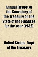 Annual Report of the Secretary of the Treasury on the State of the Finances for the Year (1932)