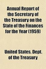 Annual Report of the Secretary of the Treasury on the State of the Finances for the Year (1959)