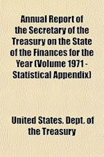 Annual Report of the Secretary of the Treasury on the State of the Finances for the Year (Volume 1971 - Statistical Appendix)