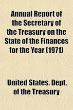 Annual Report of the Secretary of the Treasury on the State of the Finances for the Year (1971)