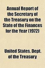 Annual Report of the Secretary of the Treasury on the State of the Finances for the Year (1972)
