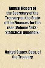 Annual Report of the Secretary of the Treasury on the State of the Finances for the Year (Volume 1973 - Statistical Appendix)