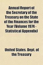 Annual Report of the Secretary of the Treasury on the State of the Finances for the Year (Volume 1974 - Statistical Appendix)