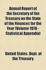 Annual Report of the Secretary of the Treasury on the State of the Finances for the Year (Volume 1976 - Statistical Appendix)