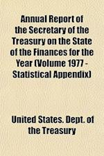 Annual Report of the Secretary of the Treasury on the State of the Finances for the Year (Volume 1977 - Statistical Appendix)