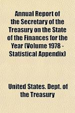 Annual Report of the Secretary of the Treasury on the State of the Finances for the Year (Volume 1978 - Statistical Appendix)