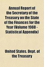 Annual Report of the Secretary of the Treasury on the State of the Finances for the Year (Volume 1980 - Statistical Appendix)
