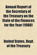 Annual Report of the Secretary of the Treasury on the State of the Finances for the Year (1980)