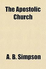 The Apostolic Church af A. B. Simpson