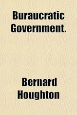 Buraucratic Government. af Bernard Houghton