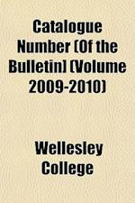 Catalogue Number (of the Bulletin] (Volume 2009-2010) af Wellesley College