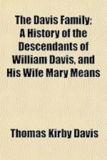 The Davis Family; A History of the Descendants of William Davis, and His Wife Mary Means af Thomas Kirby Davis