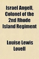 Israel Angell, Colonel of the 2nd Rhode Island Regiment af Louise Lewis Lovell