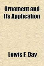 Ornament and Its Application af Lewis F. Day