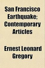 San Francisco Earthquake; Contemporary Articles af Ernest Leonard Gregory