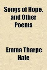 Songs of Hope, and Other Poems af Emma Tharpe Hale
