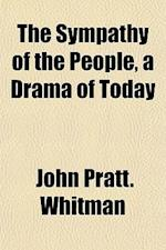 The Sympathy of the People, a Drama of Today af John Pratt Whitman