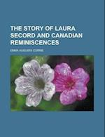The Story of Laura Secord and Canadian Reminiscences af Currie, Emma Augusta Currie