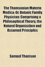 The Thomsonian Materia Medica; Or, Botanic Family Physician af Samuel Thomson
