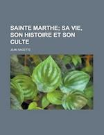 Sainte Marthe af Jean Sagette, Clementine Emily Wien