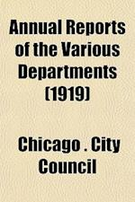 Annual Reports of the Various Departments (1919) af Chicago City Council