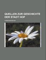 Quellen Zur Geschichte Der Stadt Hof af James G. Gosselink, Christian Meyer